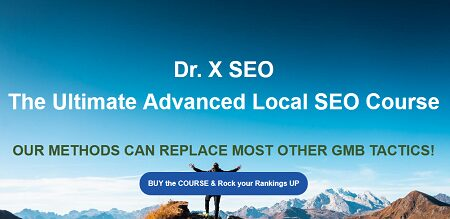 The Ultimate Advanced Local SEO Course By Dr. X SEO