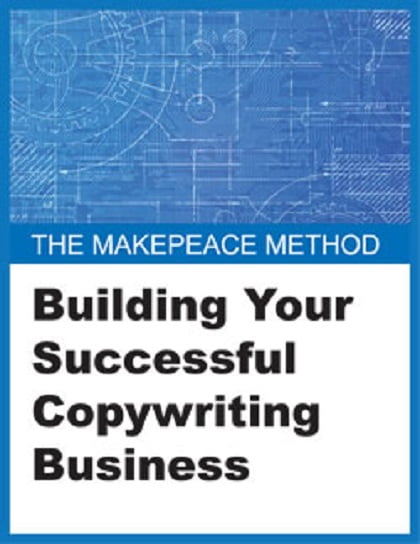 Clayton Makepeace - Building Your Copywriting Business
